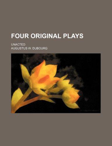 9780217938822: Four original plays; unacted