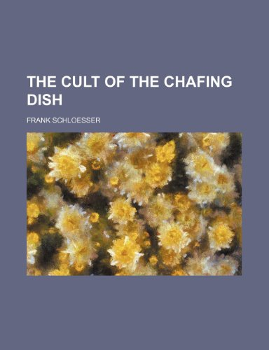 9780217939737: The Cult of the Chafing Dish
