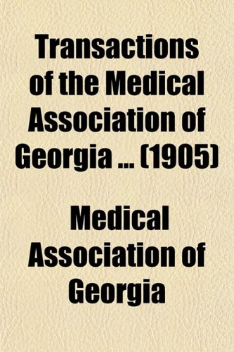 9780217941181: Transactions of the Medical Association of Georgia ... (1905)