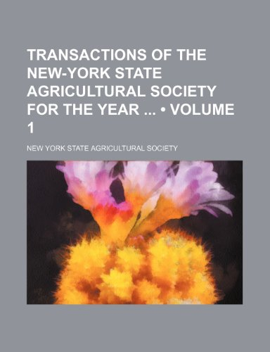 9780217942195: Transactions of the New-York State Agricultural Society for the Year (Volume 1)