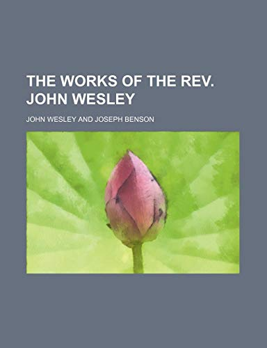 9780217946650: The Works of the Rev. John Wesley (Volume 6)