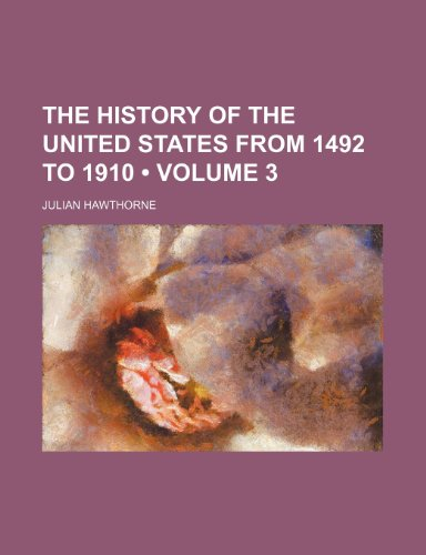 9780217952378: The History of the United States from 1492 to 1910