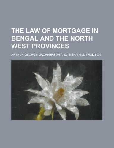 9780217955782: The Law of Mortgage in Bengal and the North West Provinces