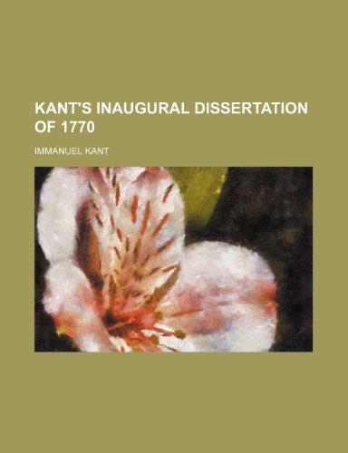 Kant's Inaugural Dissertation of 1770 (9780217964357) by Kant, Immanuel