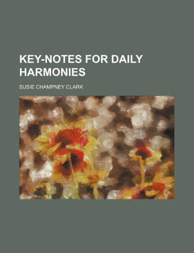 9780217965200: Key-notes for Daily Harmonies