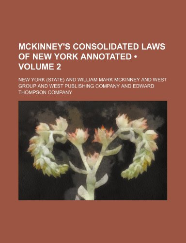 9780217966771: Consolidated Laws of New York Annotated (Volume 2)