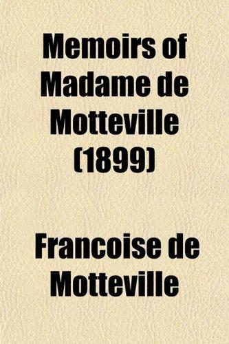 9780217968355: Memoirs of Madame de Motteville (1899)
