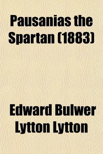 9780217970099: Pausanias the Spartan (1883)