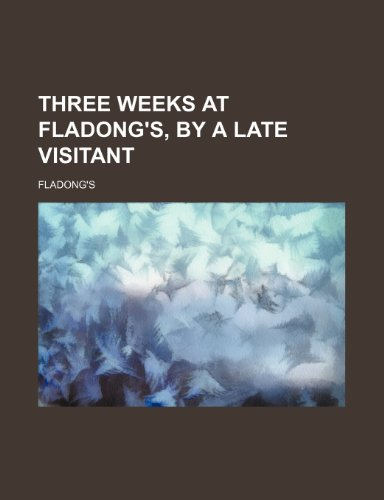 9780217975544: Three Weeks at Fladong's, by a Late Visitant