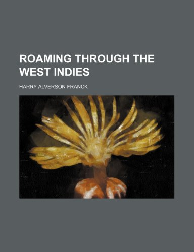9780217982962: Roaming Through the West Indies