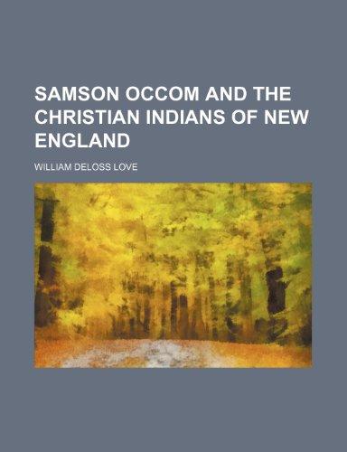 9780217986359: Samson Occom and the Christian Indians of New England