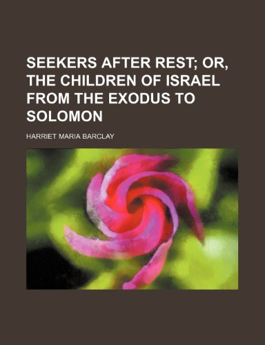 9780217988278: Seekers After Rest; Or, the Children of Israel From the Exodus to Solomon