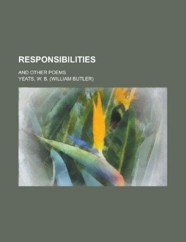 Responsibilities; and other poems: Yeats, W. B.