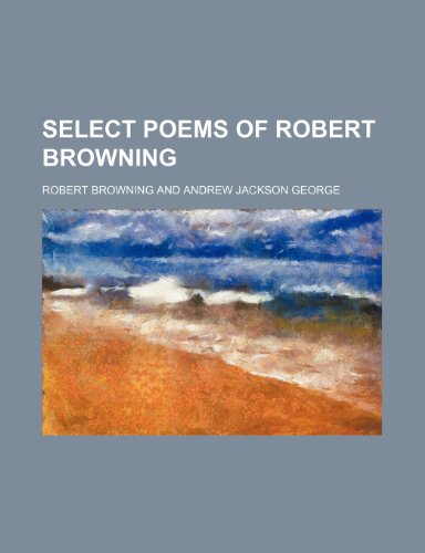 9780217989176: Select Poems of Robert Browning (1905)