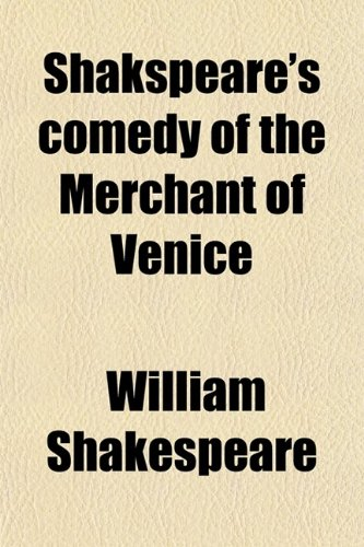9780217991421: Shakspeare's Comedy of the Merchant of Venice