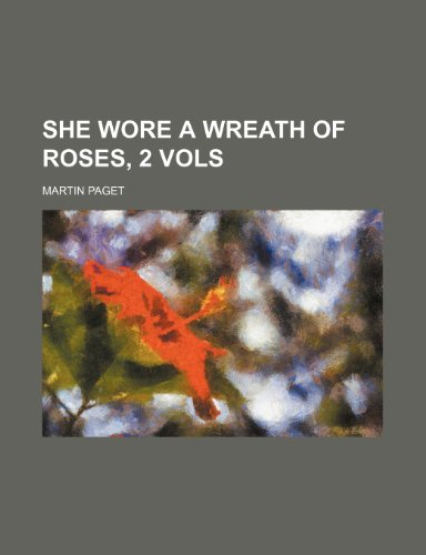 9780217991865: She Wore a Wreath of Roses, 2 Vols