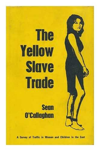 9780218512731: The yellow slave trade: A survey of the traffic in women and children in the East