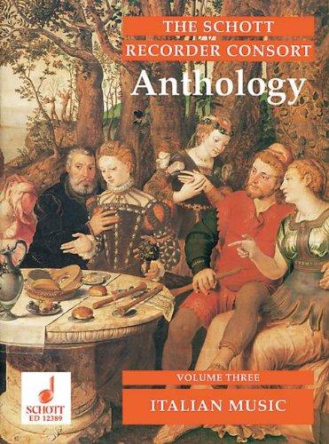 9780220115852: The Schott Recorder Consort Anthology Vol. 3 - Italienische Musik - The Schott Recorder Consort - 2-4 flûtes à bec (AT/ST/AAT/AAB/SAT/SATB/AAAB/ATTB/SAAT/STTB) - Partition - ED 12389