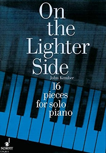9780220118952: On the Lighter Side, 16 Pieces For Piano by John Kember
