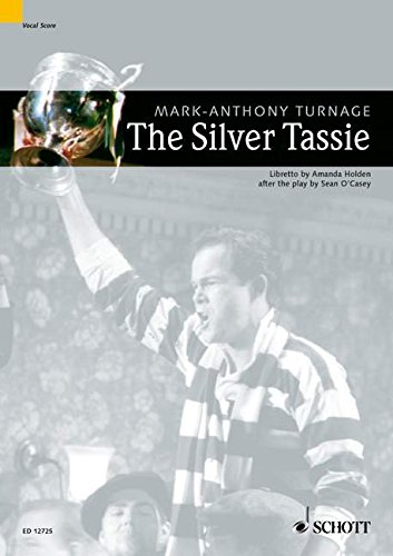 9780220121853: Mark-Anthony Turnage : The Silver Tassie - Tragi-comic opera in four acts [1997-1999], Libretto by Amanda Holden, after the play by Sean O'Casey