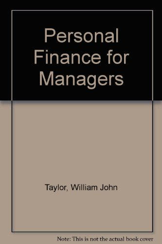 Personal Finance for Managers: Taylor, William John,