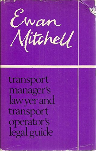 Transport Manager's Lawyer and Transport Operator's Guide (0220662622) by Ewan Mitchell