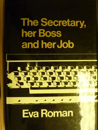 The Secretary, Her Boss and Her Job