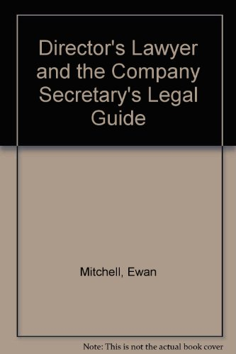 The Director's Lawyer and the Company Secretary's Legal Guide: Mitchell, Ewan (Janner, ...