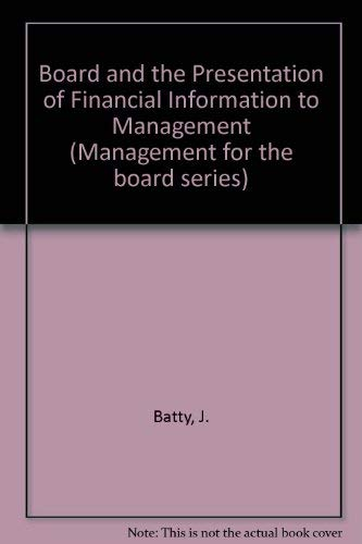 Board and the Presentation of Financial Information to Management (Management for the board series)...