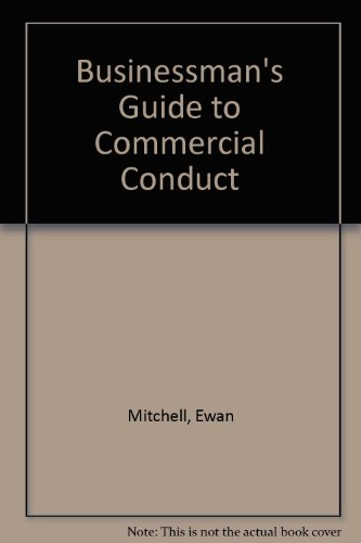 Businessman's Guide to Commercial Conduct (0220668086) by Ewan Mitchell