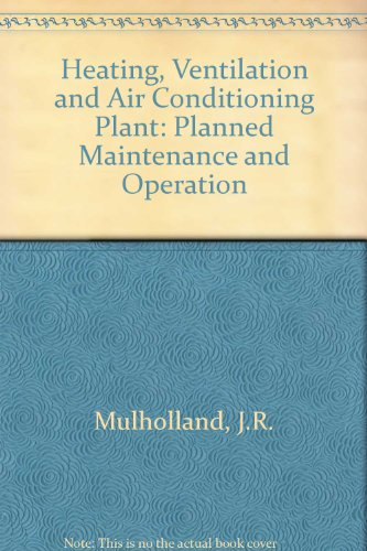 Heating, ventilation and air conditioning plant: Planned maintenance and operation: Mulholland, ...
