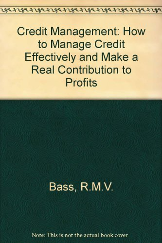 9780220670269: Credit Management: How to Manage Credit Effectively and Make a Real Contribution to Profits