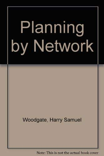 Planning by Network: Harry Samuel Woodgate