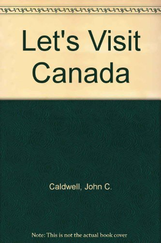 Let's Visit Canada (9780222004406) by John C. Caldwell