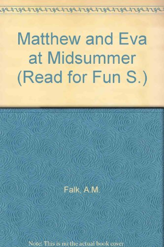 Matthew and Eva at Midsummer (Read for Fun S): A M Falk