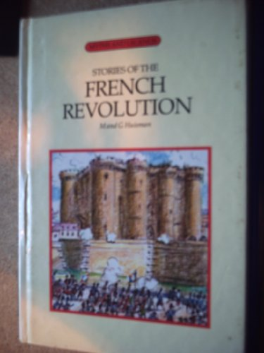 9780222010025: Stories of the French Revolution (Myths & Legends)