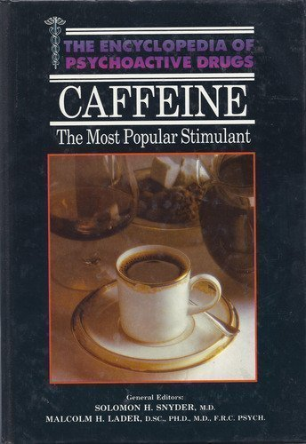 9780222012135: Caffeine (Encyclopedia of psychoactive drugs)