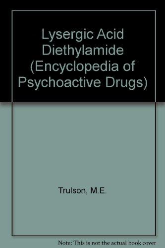 9780222012203: Lysergic Acid Diethylamide (Encyclopedia of Psychoactive Drugs)