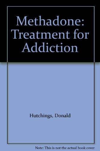 9780222012661: Methadone: Treatment for Addiction
