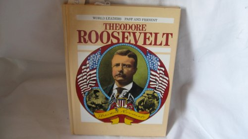 9780222014214: Theodore Roosevelt (World Leaders Past & Present)