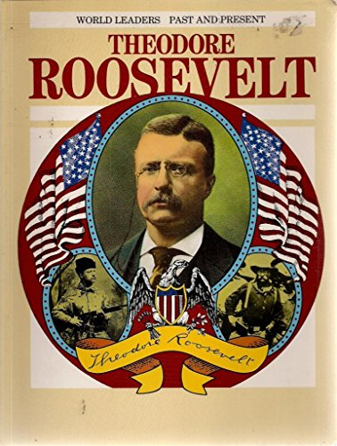 9780222014221: Theodore Roosevelt (World Leaders Past & Present)