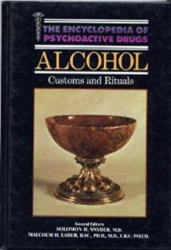 9780222014450: Alcohol Customs and Rituals Encyclopedia of Psycho (Encyclopedia of psychoactive drugs)