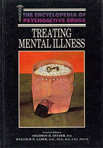 9780222014672: Treating Mental Illness (Encyclopedia of psychoactive drugs)