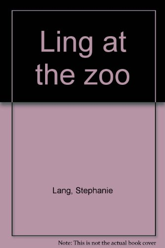 Ling at the zoo: Lang, Stephanie