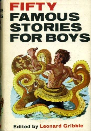Fifty Famous Stories for Boys: Gribble, Leonard
