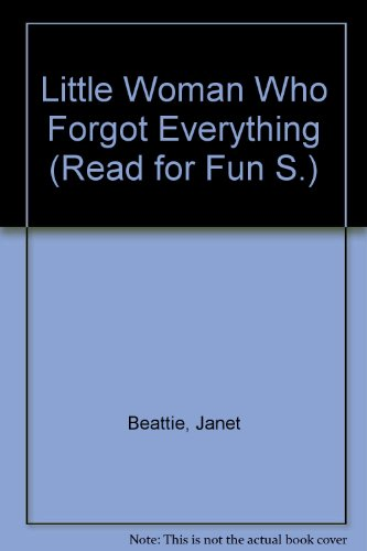 Little Woman Who Forgot Everything (Read for: Janet Beattie