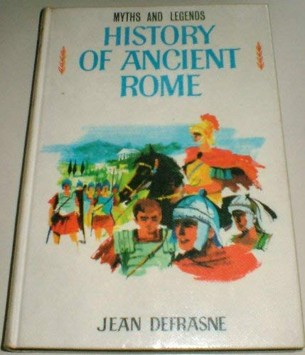 9780222693808: History of Ancient Rome (Myths & Legends)