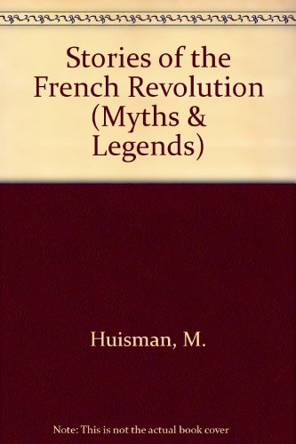 9780222693846: Stories of the French Revolution (Myths & Legends)