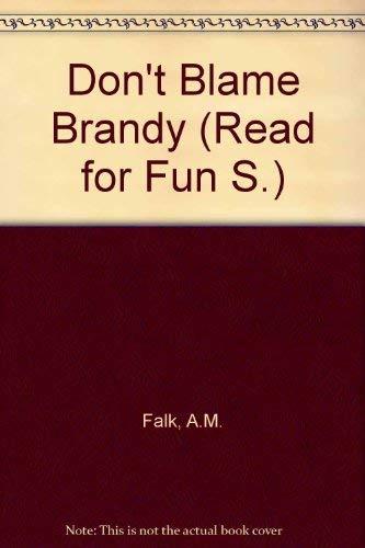 Don't Blame Brandy (Read for Fun): Ann Mari Falk