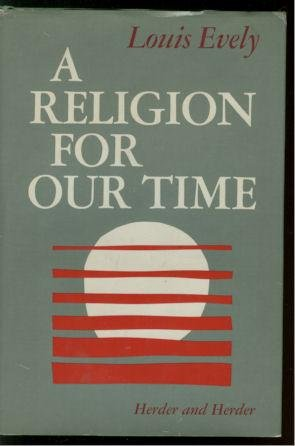 9780223178335: A Religion for Our Time